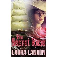 The Secret Rose by Laura Landon (2016-04-09)