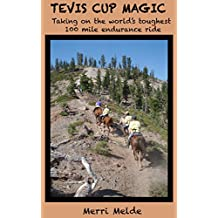 Tevis Cup Magic: Taking on the world's toughest 100 mile endurance ride (English Edition)