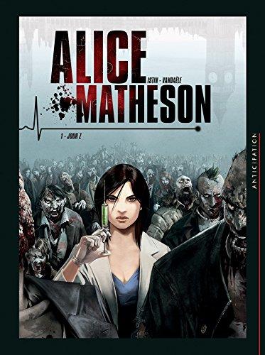 Couverture du livre Alice Matheson T01 : Jour Z