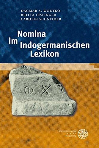 Nomina im Indogermanischen Lexikon (Indogermanische Bibliothek, 2. Reihe: Wörterbücher)