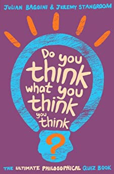 Do You Think What You Think You Think? von [Baggini, Julian]