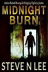 Midnight Burn: Action-Packed Revenge & Gripping Vigilante Justice (Angel of Darkness Thriller, Noir & Hardboiled Crime Fiction Book 4)