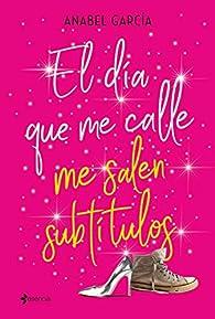 El día que me calle me salen subtítulos: 2 par Anabel García