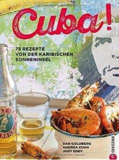 Fiesta Cubana Die Rezepte Meiner Kubanischen Schwiegermutter Genuss Im Quadrat Amazon De Niemzig Ralf Maus Alex Polledo Campillo Elva Regina Bucher