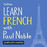 Learn French with Paul Noble for Beginners - Complete Course: French Made Easy with Your Personal Language Coach