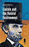 Lincoln and the Natural Environment (Concise Lincoln Library)
