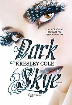 Dark Skye (Leggereditore) di [Cole, Kresley]