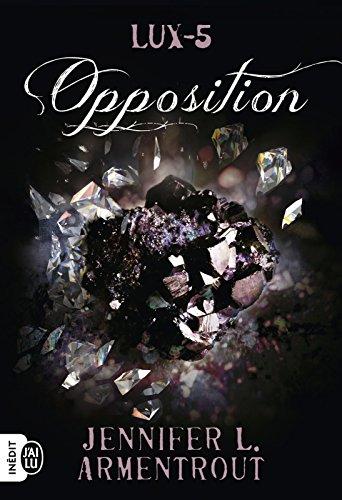 Lux Tome 5 Opposition de Jennifer L Armentrout (2017)