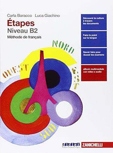 Méthode de français. Niveau B2. Per le Scuole superiori. Con e-book. Con espansione online