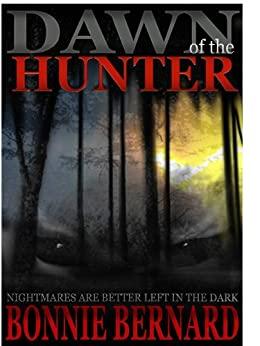 Book Two  Dawn of the Hunter Second in the Series The Midnight Hunter Trilogy by [Bernard, Bonnie]