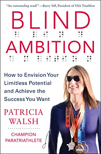 Blind Ambition: How to Envision Your Limitless Potential and Achieve the Success You Want (English Edition)