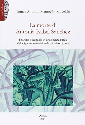 La morte di Antonia Isabel Sànchez. Tirannia e scandalo in una società rurale della Spagna settentrionale d'antico regime