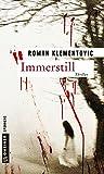 Immerstill: Thriller (Thriller im GMEINER-Verlag) von Roman Klementovic