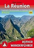 La Réunion: Frankreichs Wanderparadies im Indischen Ozean. 58 Touren. Mit GPS-Tracks. (Rother Wanderführer) - Walter Iwersen