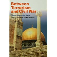 Between Terrorism and Civil War: The al-Aqsa Intifada