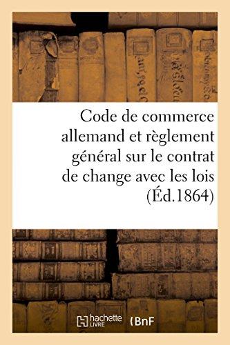 Code de commerce allemand et règlement général sur le contrat de change avec les lois par Victor Foucher