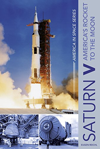 Saturn V: America's Rocket to the Moon (America in Space Series) por Eugen Reichl