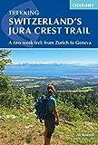 Switzerlands Jura High Route: Zurich to Geneva - Two week trek on the Jura Crest Trail