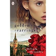 Golden Earrings by Belinda Alexandra (2015-08-18)
