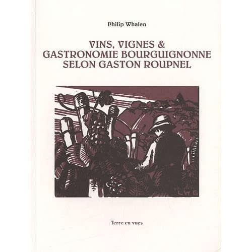 Vins, vignes & gastronomie bourguignonne selon Gaston Roupnel