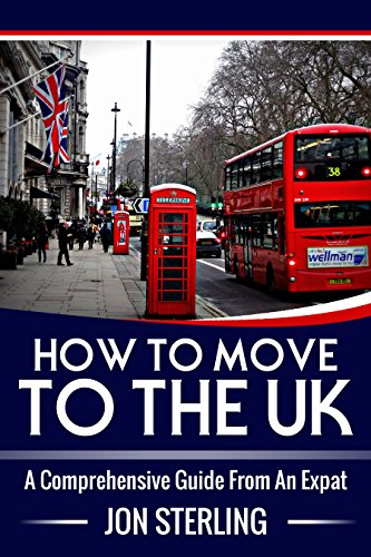 How To Move To The UK: A Comprehensive Guide From An Expat book cover