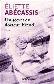 Un secret du docteur Freud par [Abécassis, Éliette]