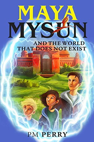 Maya Mysun & The World That Does Not Exist: (A Magical Fantasy Adventure) (English Edition)