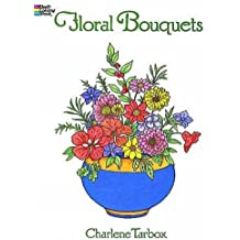 Floral Bouquets Coloring Book (Dover Nature Coloring Book) by Charlene Tarbox (1995-07-21)