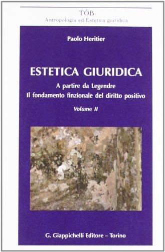 Estetica giuridica. A partire da Legendre. Il fondamento funzionale del diritto positivo: 2
