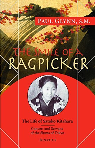 The Smile of a Ragpicker: The Life of Satoko Kitahara Convert and Servant of the Slums of Tokyo by Fr Paul Glynn (2014) Taschenbuch