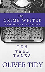 The Crime Writer and other stories: Ten Tall Tales (English Edition)