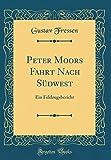 Peter Moors Fahrt Nach Südwest: Ein Feldzugsbericht (Classic Reprint)