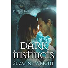 Dark Instincts (The Phoenix Pack Series) by Suzanne Wright (2015-04-07)