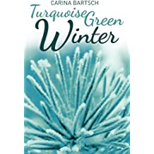 Turquoise Green Winter (Emely and Elyas) by Carina Bartsch (2014-08-26)