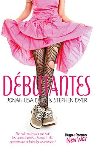 Débutantes - Jonah Lisa Dyer