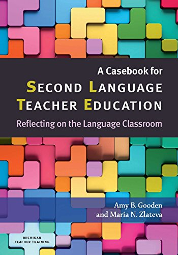 A Casebook for Second Language Teacher Education: Reflecting on the Language Classroom
