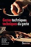Gestes techniques, techniques du geste (Histoire et civilisations) (French Edition)