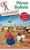 Guide du Routard Pérou, Bolivie 2016/2017