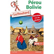 Guide du Routard Pérou, Bolivie 2016/17