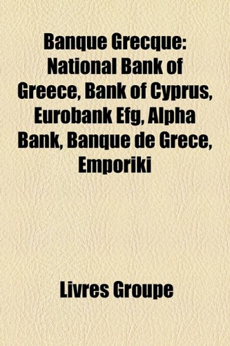banque-grecque-national-bank-of-greece-bank-of-cyprus-eurobank-efg-alpha-bank-banque-de-grce-emporik