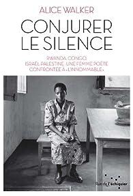 Conjurer le silence par Alice Walker