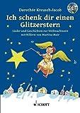 Ich schenk dir einen Glitzerstern: Lieder und Geschichten zur Weihnachtszeit. Ausgabe mit CD.