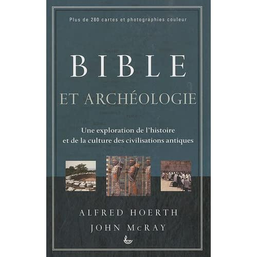 Bible et archéologie : Une exploration de l'histoire et de la culture des civilisations antiques