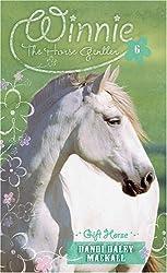 Gift Horse: 6 (Winnie the Horse Gentler)