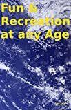Fun & Recreation at any Age