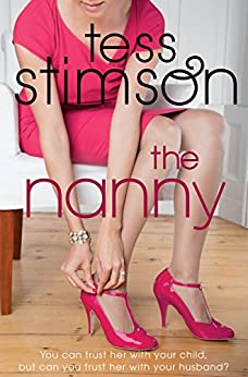 The Nanny: Previously published as The Cradle Snatcher by [Stimson, Tess]