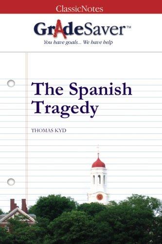 GradeSaver (tm) ClassicNotes The Spanish Tragedy: Study Guide por Taro Kuriyama