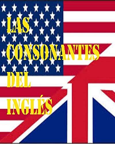 Las Consonantes del Inglés (Leer Es Poder nº 1)