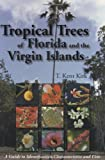Tropical Trees of Florida and the Virgin Islands: A Guide to Identification, Characteristics and Uses by T Kent Kirk (2009-02-01) -