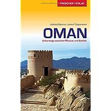 Oman: Unterwegs zwischen Muscat und Salalah (Trescher-Reihe Reisen)